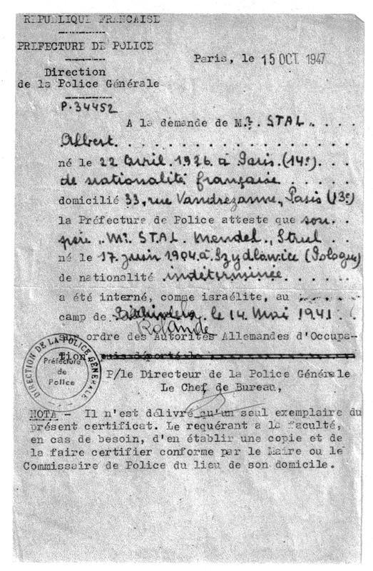 Certificat de la Préfecture de Police de Paris attestant que Strul Mendel Stal a été interné «comme israélite» au camp de Beaune-la-Rolande «sur ordre des Autorités Allemandes d'Occupation» (15 octobre 1947). Archives familiales