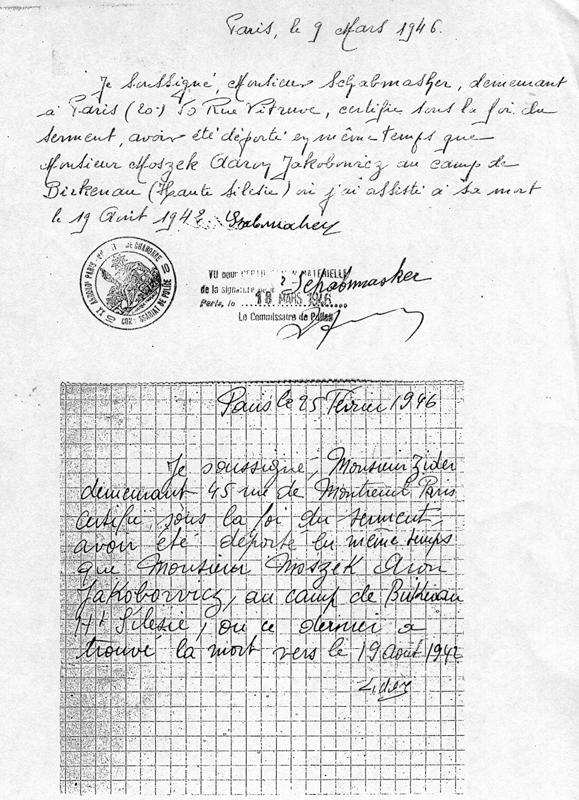 Deux témoins, Messieurs Szabmacher et Zider, attestent en 1946 avoir vu mourir Moszek Jakobowicz à Birkenau le 19 août 1942. Archives familiales