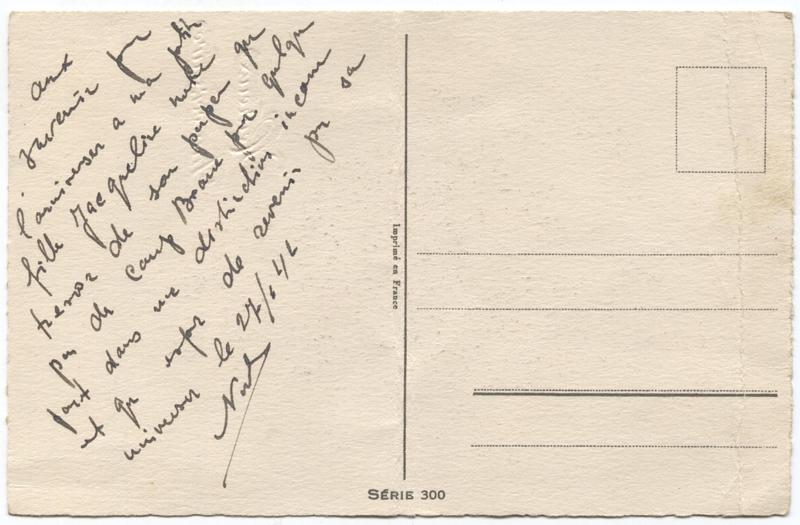 Carte d'anniversaire envoyée du camp de Beaune-la-Rolande par Nuta Szister, le 27 juin 1942, la veille de son départ en déportation, pour le prochain anniversaire de sa fille Jacqueline qui aura lieu le 3 août 1942 (recto-verso) Inscription au verso: «Au / souvenir pour / l'anniversaire à ma petite / fille Jacqueline notre / trésor de son papa qui / part du camp (de) Beaune pour quelque / part dans une destination inconnue / et qui espère de revenir pour son / anniversaire – le 27/6/42 – / Nuta» Archives