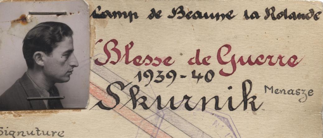 Carte de blessé de guerre 1939-1940 établie au nom de Menasze Skurnik, avec photo et tampon du camp de Beaune-la-Rolande (mai-août 1941, sd) – auteur inconnu. Archives familiales